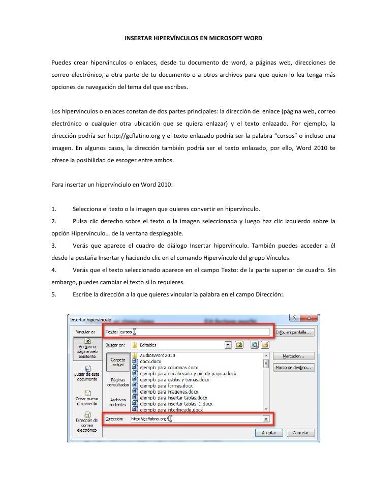 INSERTAR HIPERVÍNCULOS EN MICROSOFT WORDPuedes crear hipervínculos o enlaces, desde tu documento de word, a páginas web, d...