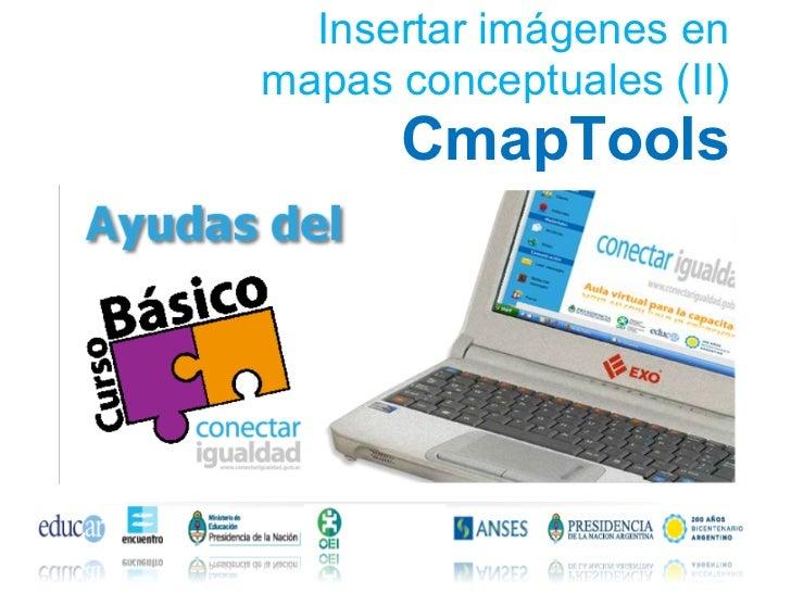 Insertar imágenes enmapas conceptuales (II)      CmapTools