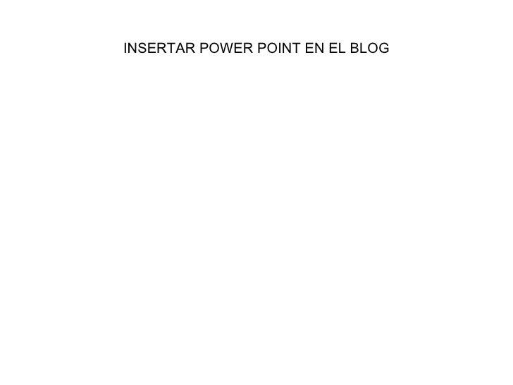 INSERTAR POWER POINT EN EL BLOG