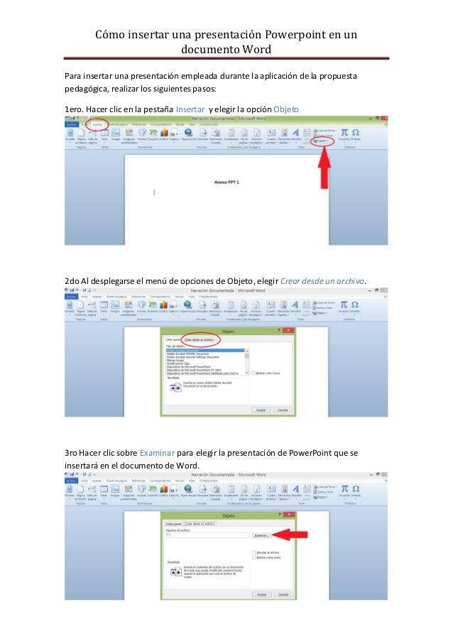 Cómo insertar una presentación Powerpoint en un  documento Word  Para insertar una presentación empleada durante la aplica...