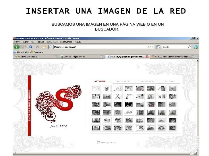 INSERTAR UNA IMAGEN DE LA RED BUSCAMOS UNA IMAGEN EN UNA PÁGINA WEB O EN UN BUSCADOR.
