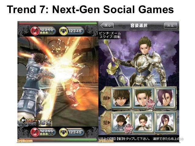 Trend 7: Next-Gen Social Games 33