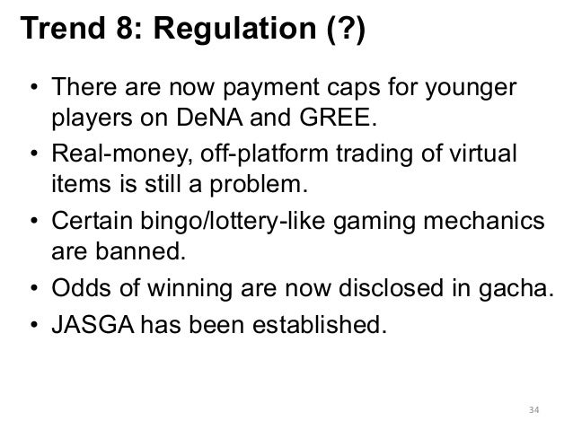 • There are now payment caps for younger players on DeNA and GREE. • Real-money, off-platform trading of virtual items i...