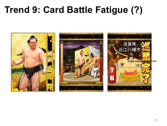 Trend 9: Card Battle Fatigue (?) 37