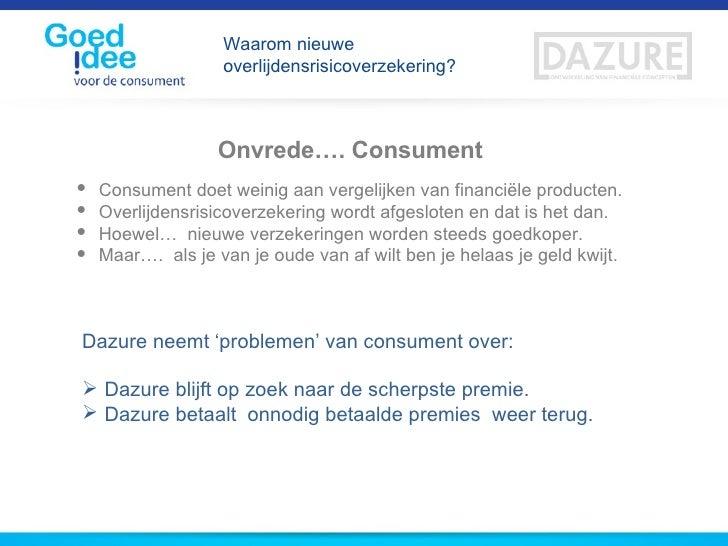 <ul><li>Onvrede…. Consument </li></ul><ul><li>Consument doet weinig aan vergelijken van financiële producten.  </li></ul><...