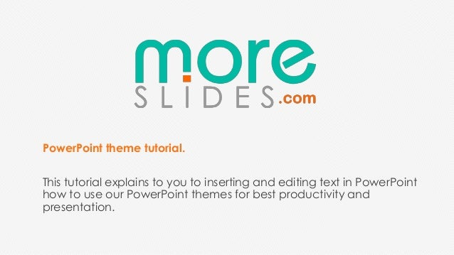 PowerPoint theme tutorial.This tutorial explains to you to inserting and editing text in PowerPointhow to use our PowerPoi...