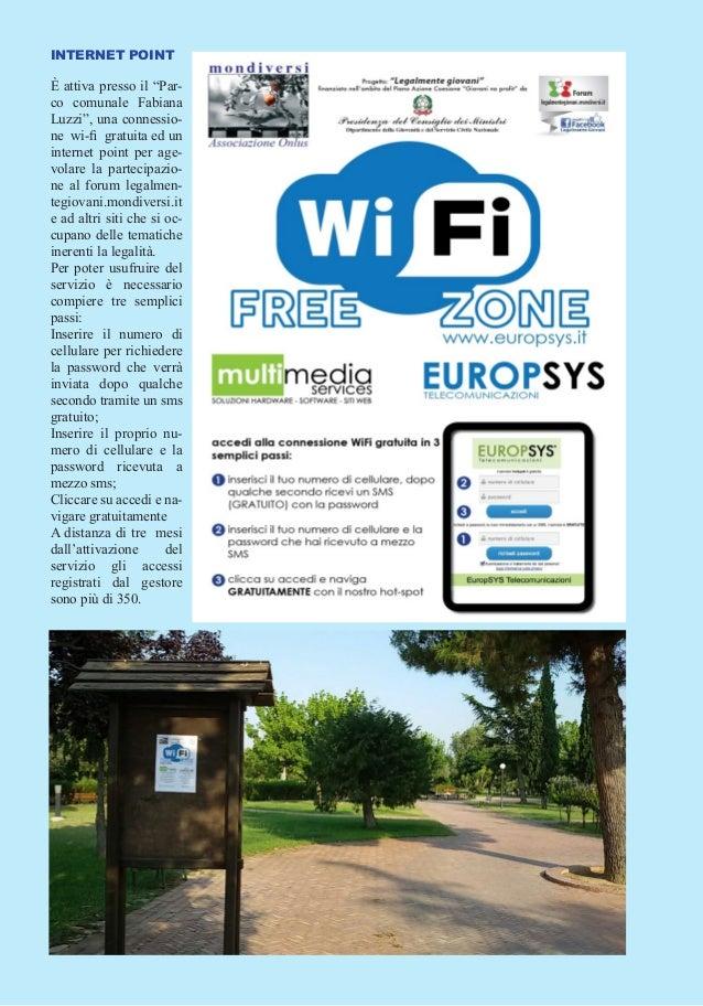 """INTERNET POINT È attiva presso il """"Par- co comunale Fabiana Luzzi"""", una connessio- ne wi-fi gratuita ed un internet point ..."""