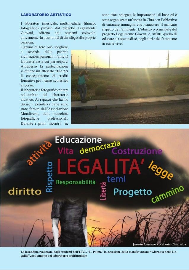 LABORATORIO ARTISTICO I laboratori (musicale, multimediale, filmico, fotografico) previsti dal progetto Legalmente Giovani...