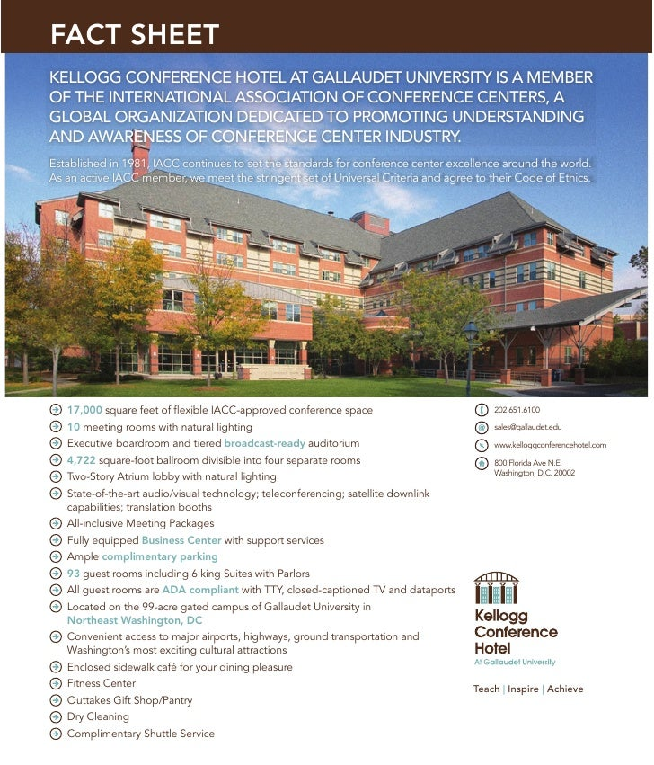 FACT SHEET KELLOGG CONFERENCE HOTEL AT GALLAUDET UNIVERSITY IS A MEMBER OF THE INTERNATIONAL ASSOCIATION OF CONFERENCE CEN...