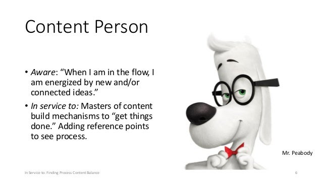 """Content Person • Aware: """"When I am in the flow, I am energized by new and/or connected ideas."""" • In service to: Masters of..."""