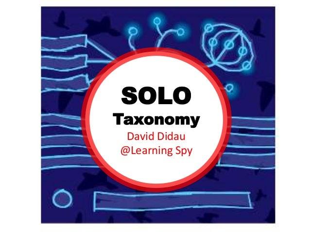 SOLOTaxonomyDavid Didau@Learning Spy
