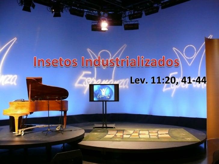 Lev. 11:20, 41-44