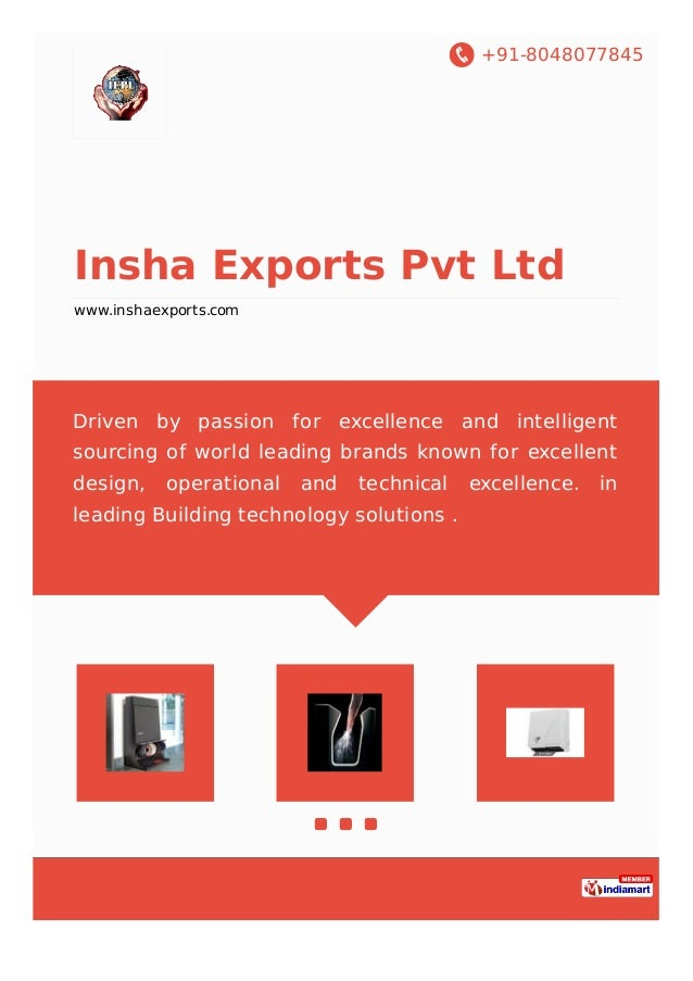 +91-8048077845 Insha Exports Pvt Ltd www.inshaexports.com Driven by passion for excellence and intelligent sourcing of wor...