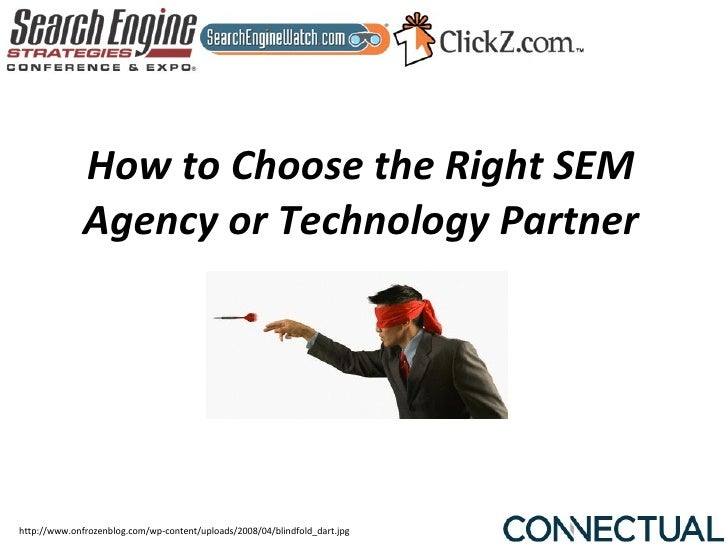 How to Choose the Right SEM               Agency or Technology Partner     http://www.onfrozenblog.com/wp-content/uploads/...