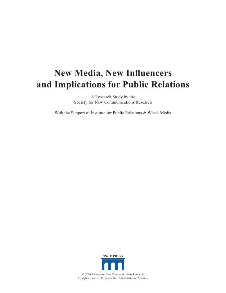 New Media, New Influencers and Implications for Public Relations                        A Research Study by the           ...
