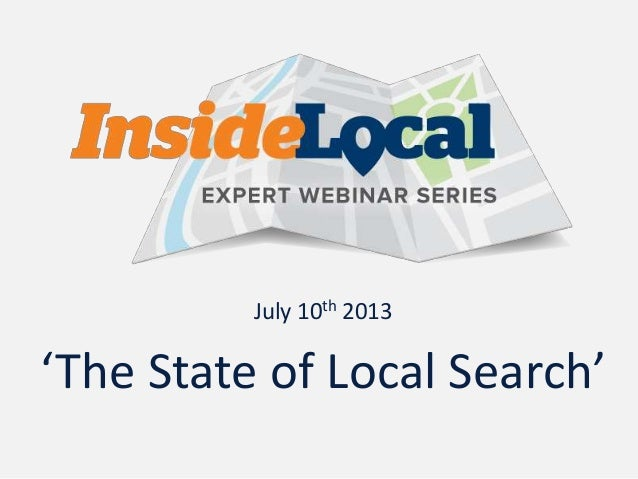 July 10th 2013 'The State of Local Search'