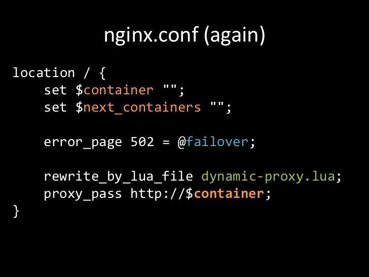failover.lua (excerpt)if not container then  ngx.exit(503)endngx.var.container = containerngx.var.next_containers  = luabi...