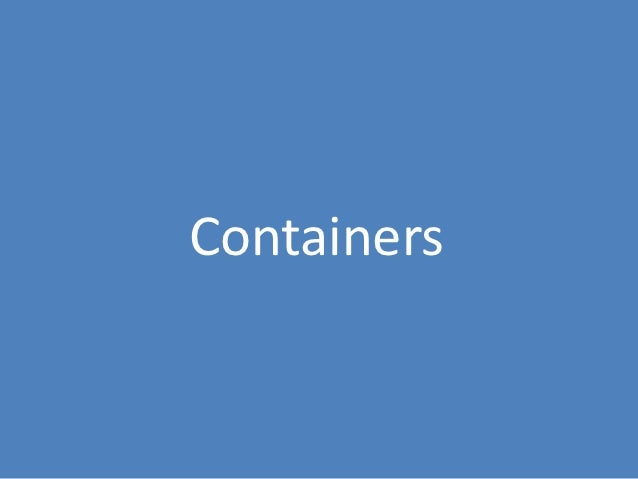 Containers made byLXC (Linux Containers)