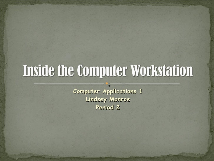 Computer Applications 1 Lindsey Monroe Period 2