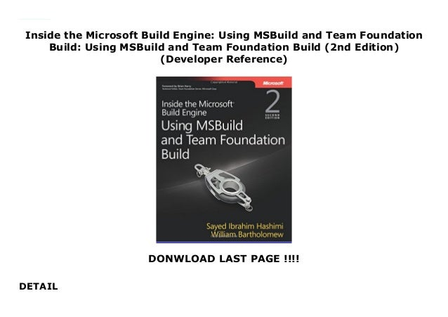 Inside the Microsoft Build Engine: Using MSBuild and Team Foundation …