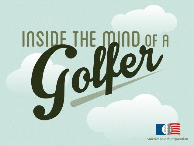 r e f l o G  INSIDE THE MIND of a  American Golf Corporation