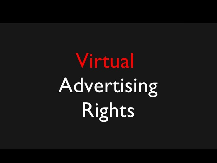Virtual  Advertising Rights jjjjjjjjjjjjjjj