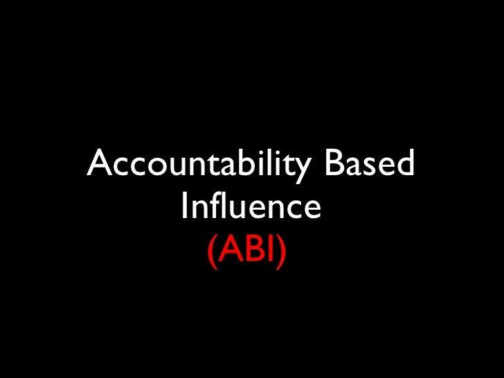 Accountability Based Influence (ABI)   dddddddddddddddddddddddddddddddddddddddddddddddddddddddddddddddddd dddddddddddddddd...