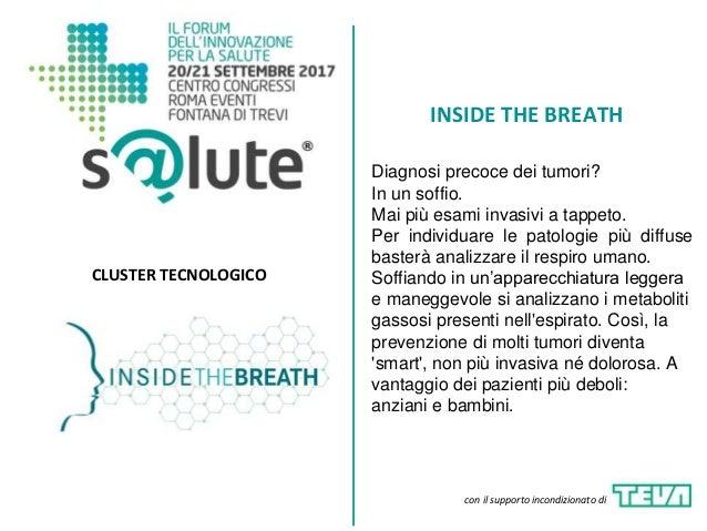 INSIDE THE BREATH CLUSTER TECNOLOGICO Diagnosi precoce dei tumori? In un soffio. Mai più esami invasivi a tappeto. Per ind...
