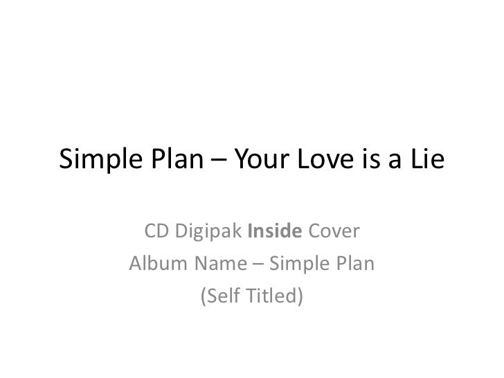 Simple Plan – Your Love is a Lie      CD Digipak Inside Cover     Album Name – Simple Plan            (Self Titled)