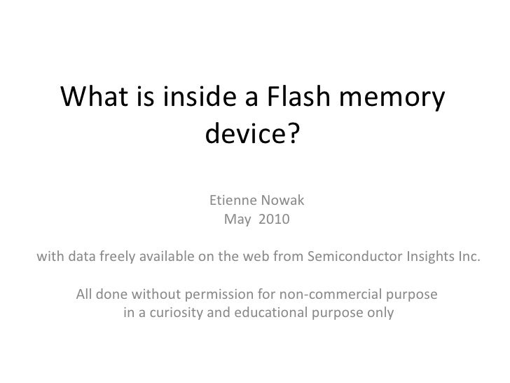 What is inside a Flash memory                device?                            Etienne Nowak                             ...