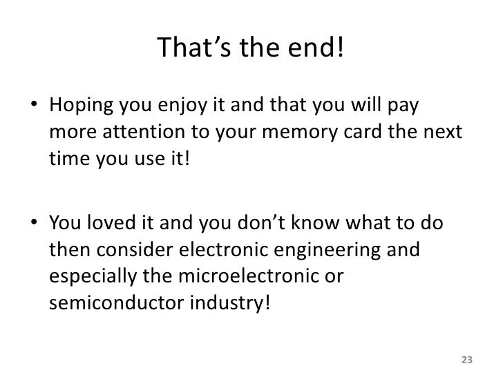 That's the end! • Hoping you enjoy it and that you will pay   more attention to your memory card the next   time you use i...