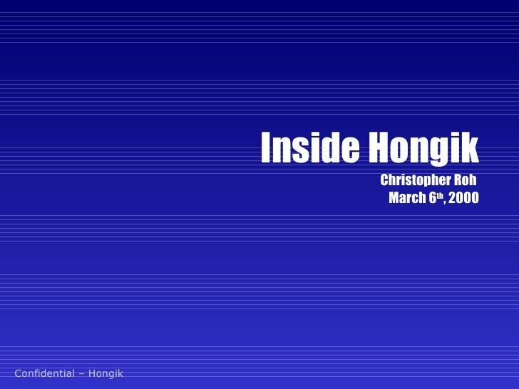 Inside Hongik Christopher Roh  March 6 th , 2000