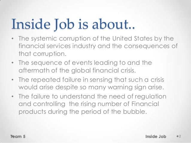 Inside Job: how bankers caused the financial crisis