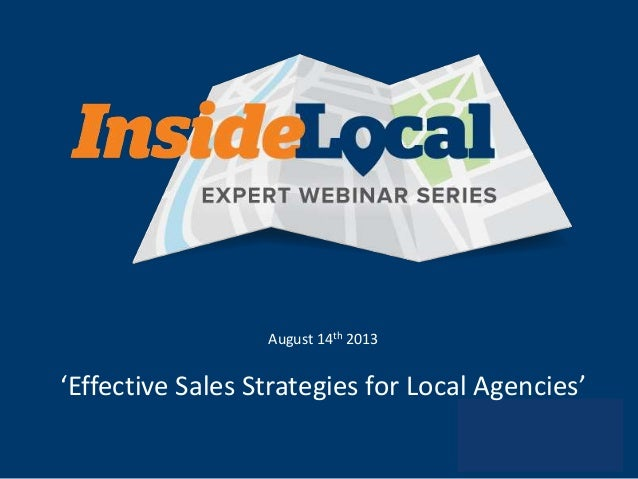 August 14th 2013 'Effective Sales Strategies for Local Agencies'