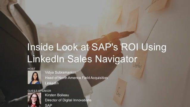 Inside Look at SAP's ROI Using LinkedIn Sales Navigator Vidya Subramanian Head of North America Field Acquisition Li...