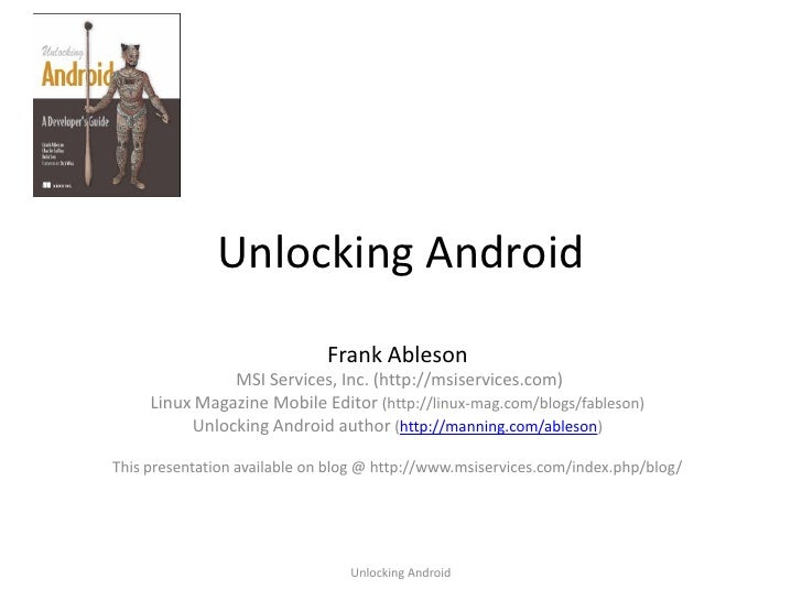 Unlocking Android                               Frank Ableson                MSI Services, Inc. (http://msiservices.com)  ...