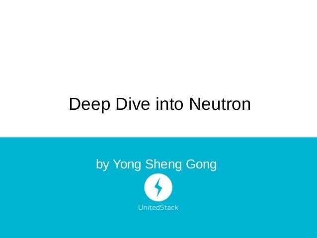 Deep Dive into Neutron by Yong Sheng Gong