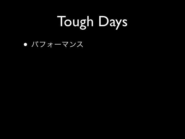 Tough Days •