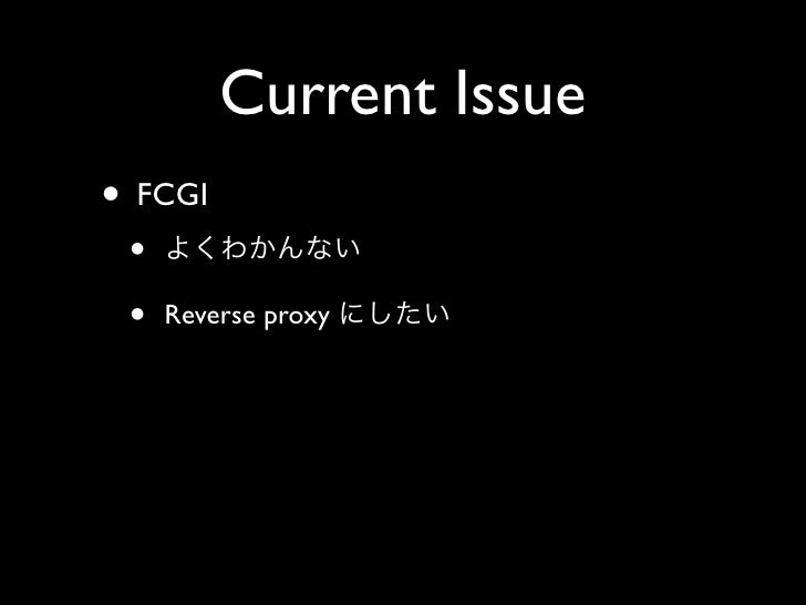 Current Issue • FCGI  •  •   Reverse proxy