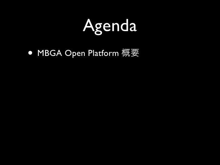 Agenda • MBGA Open Platform