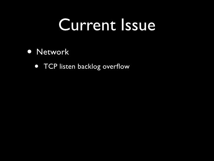 Current Issue • Network  •   TCP listen backlog overflow