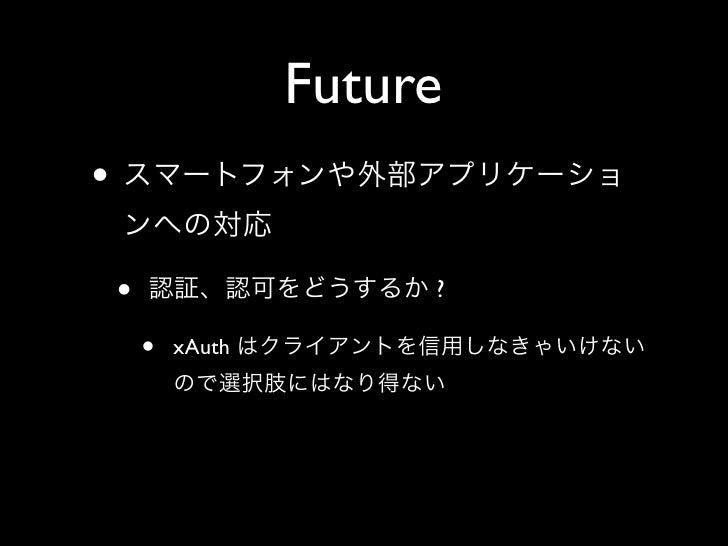 Future •      •                    ?          •   xAuth