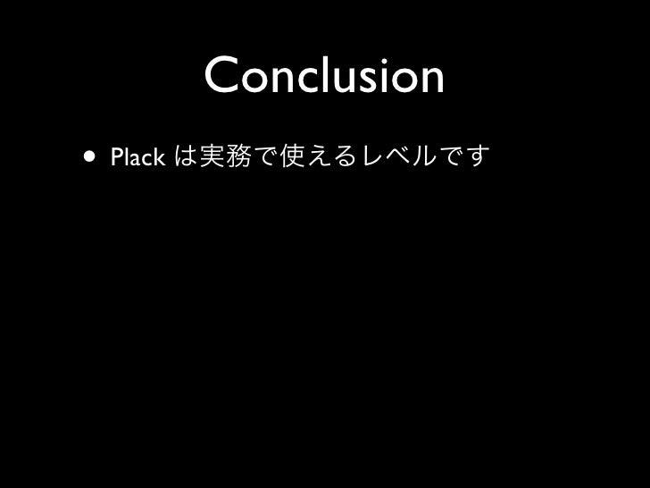 Conclusion • Plack