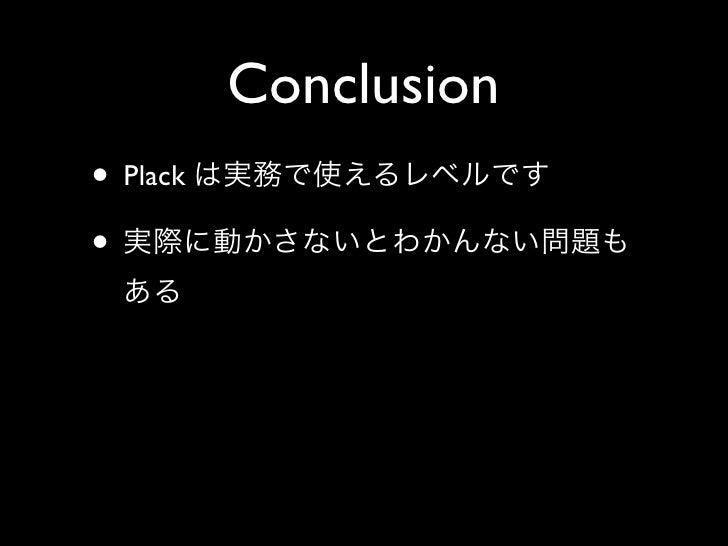 Conclusion • Plack •