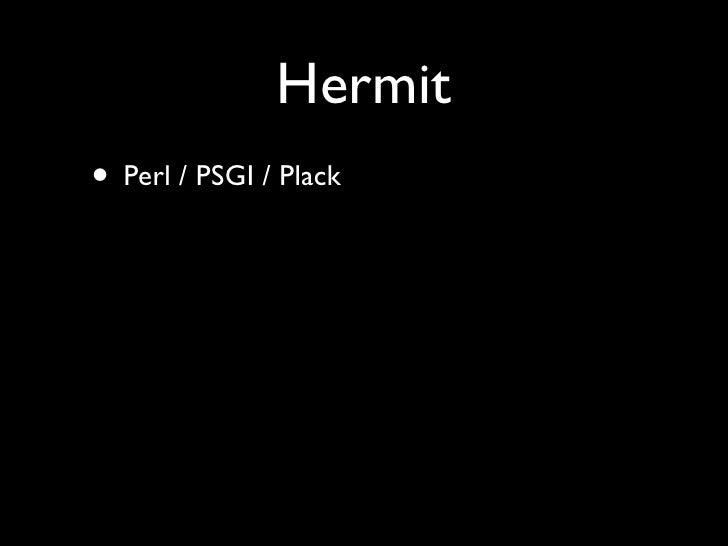 Hermit • Perl / PSGI / Plack