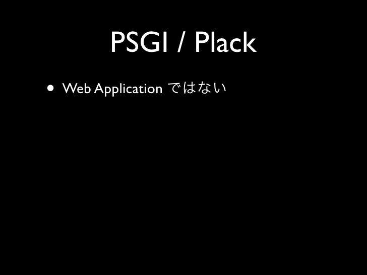 PSGI / Plack • Web Application