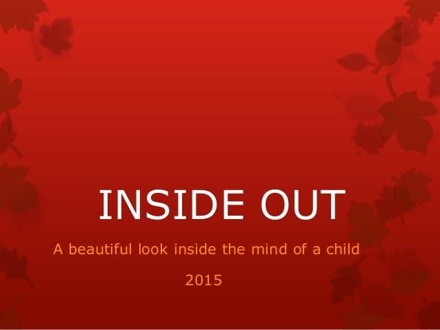 INSIDE OUT A beautiful look inside the mind of a child 2015