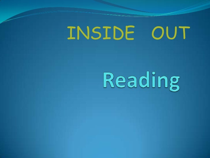INSIDE   OUT<br />Reading<br />