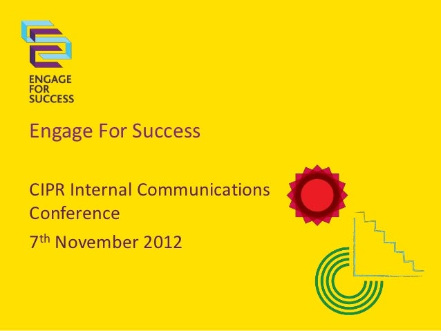 Engage For SuccessCIPR Internal CommunicationsConference7th November 2012