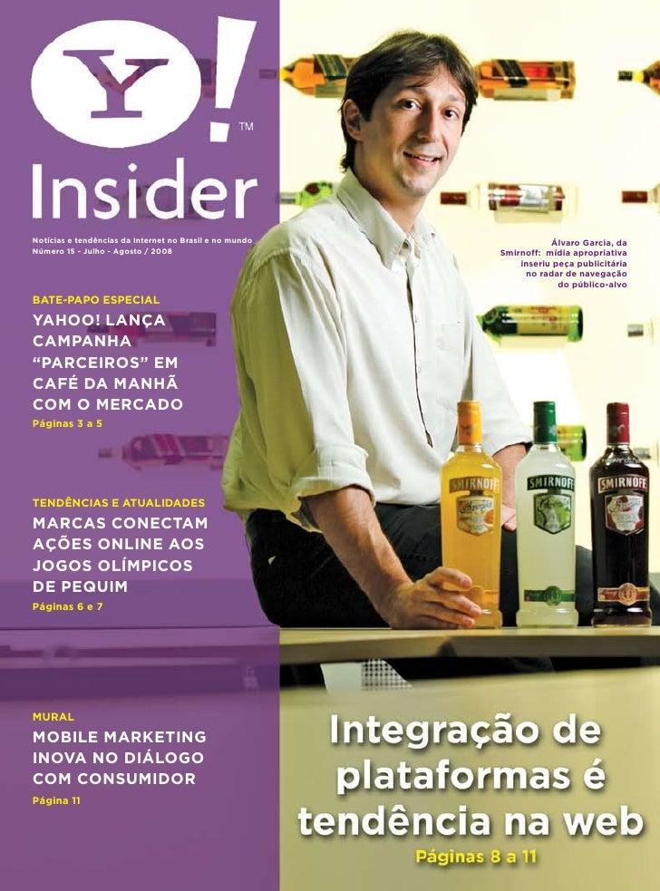 Notícias e tendências da Internet no Brasil e no mundo              Álvaro Garcia, da Número 15 - Julho - Agosto / 2008   ...